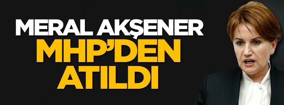 MHP'den ihraç: Meral Akşener partiden atıldı