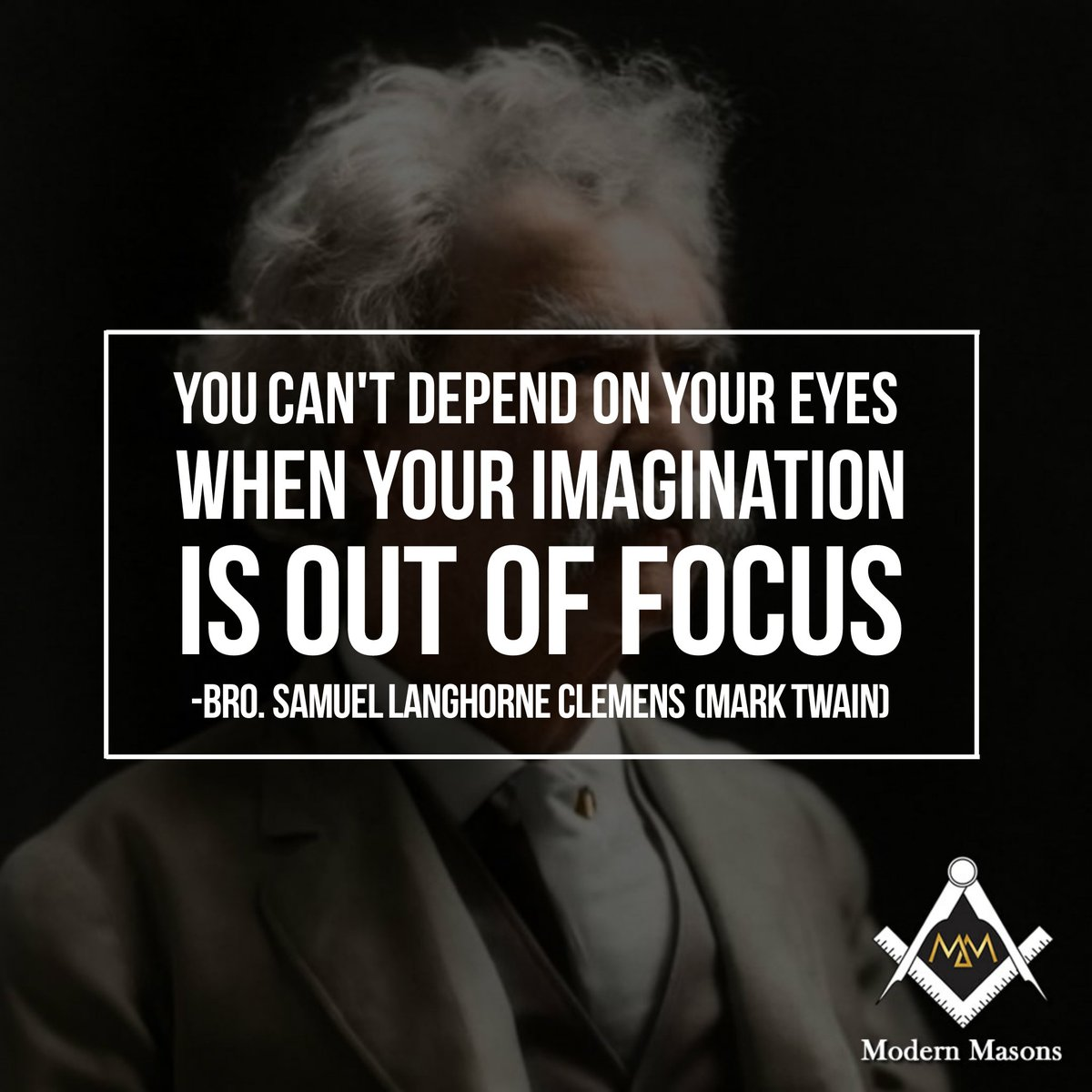 Modern Masons On Twitter Is Your Imagination In Focus Quotes