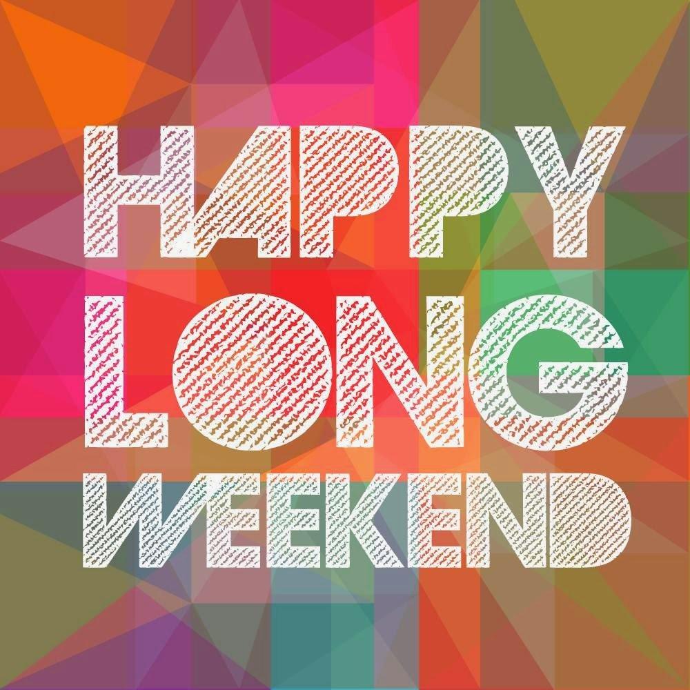 Resultado de imagen para enjoy the long weekend