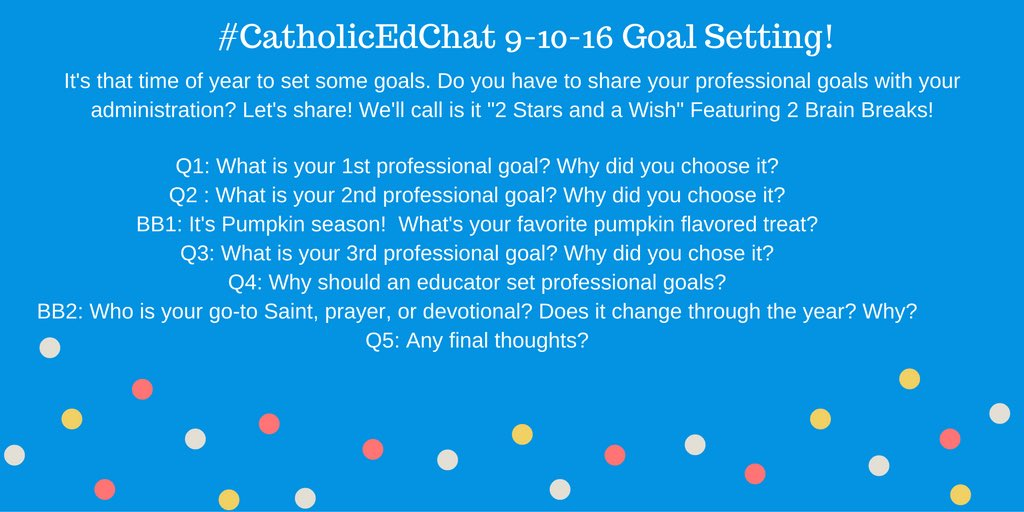 Thumbnail for 9-10-16 New Year Goals #CatholicEdChat