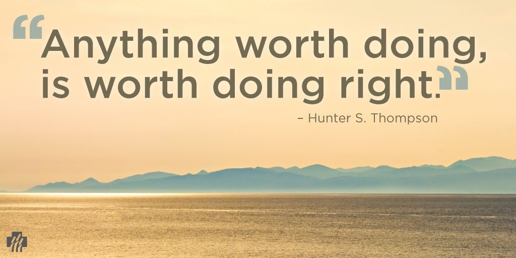 Its worth doing right
