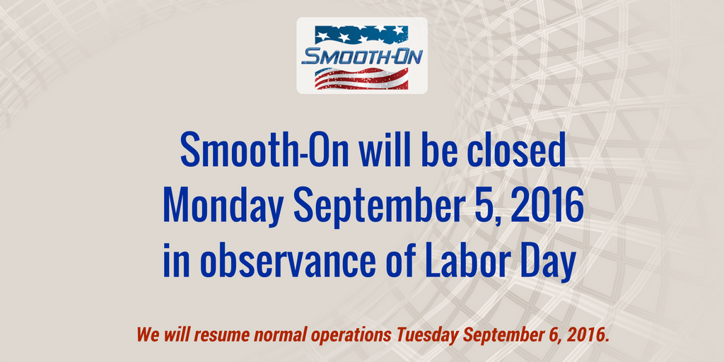 Smooth On On Twitter We Will Be Closed September 5 In Observance