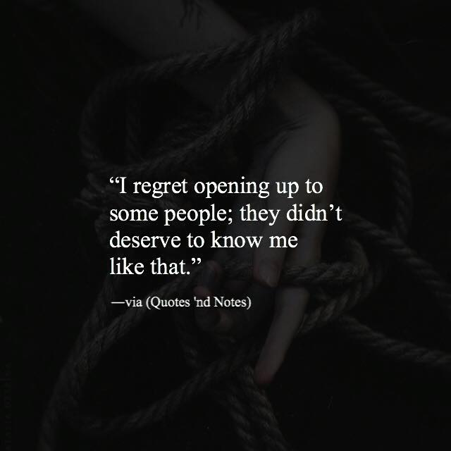 Quotes Nd Notes On Twitter I Regret Opening Up To Some People