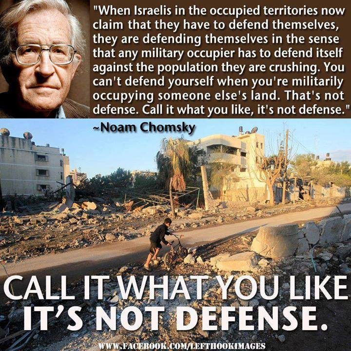 The fantasy self defense argument of the military occupier of #PALESTINE - Noam Chomsky #ISRAEL<br>http://pic.twitter.com/tulfqe28o0
