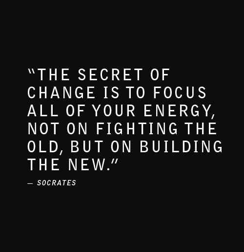 """""""The secret of change is to focus all of your energy, not on fighting the old, but on building the new."""" --Socrates https://t.co/OnnM2yFJcU"""