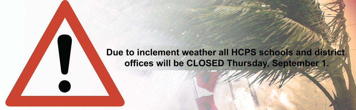 HCPS will be closed TOMORROW, Sept 1. due to #TD9. All activities, after school events & night school are canceled. https://t.co/NMRCTytwgI