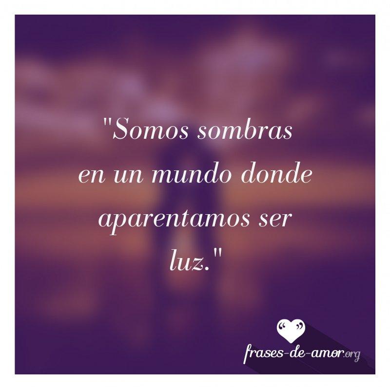 Frases De Amor On Twitter Somos Sombras En Un Mundo