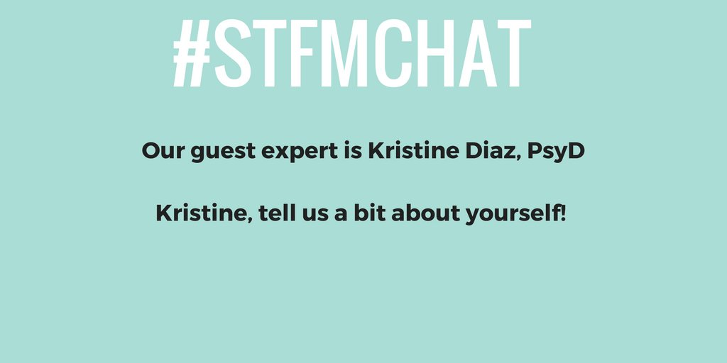 Welcome to the #stfmchat! Take a moment to introduce yourself and say hello to our guest expert, @drkristinediaz https://t.co/7kUhX7XGTG