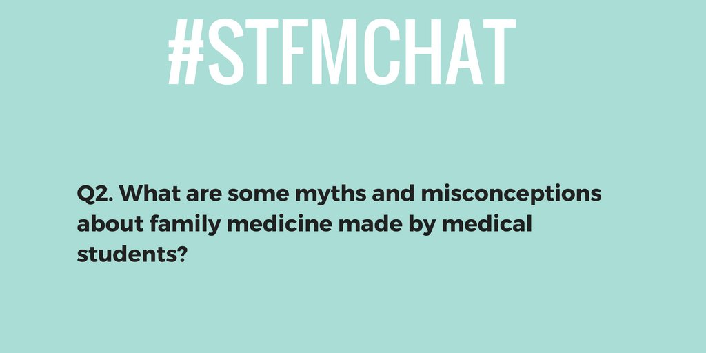 #stfmchat Q2.  What are some myths/misconceptions medical students have about #familymedicine? https://t.co/HwoEcz0dKe