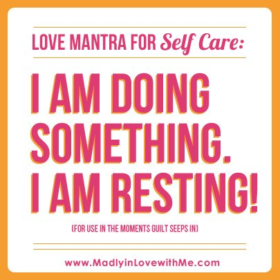 LOVE MANTRA FOR Self Care: I AM DOING SOMETHING. I AM RESTING! (for use in the moments guilt seeps in) #selflove https://t.co/Wol7SB43My