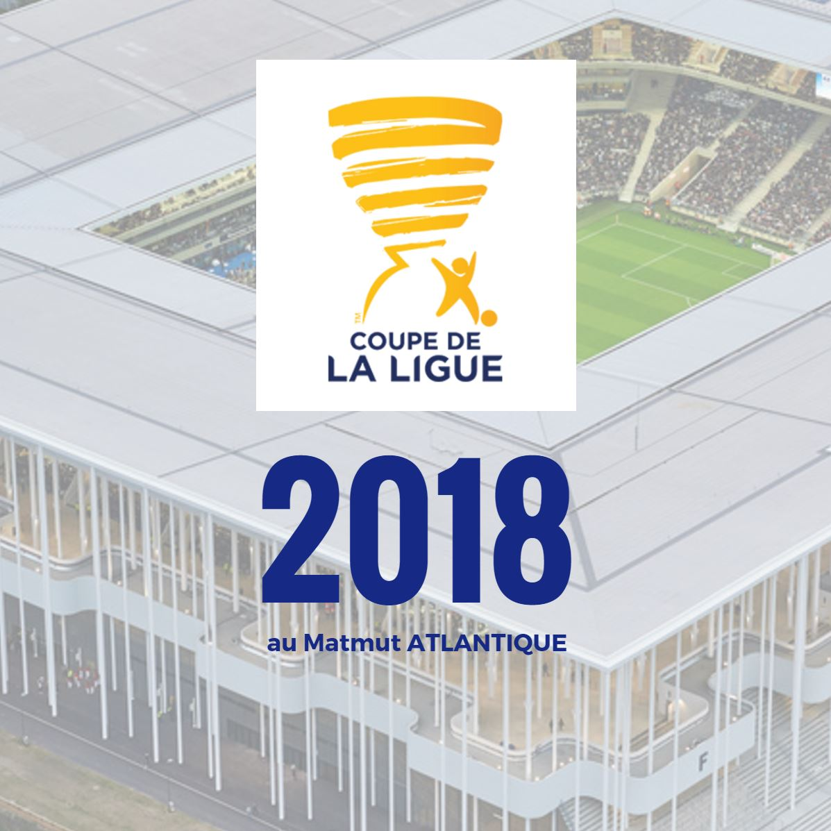 La finale de la Coupe de la Ligue à Bordeaux en 2018