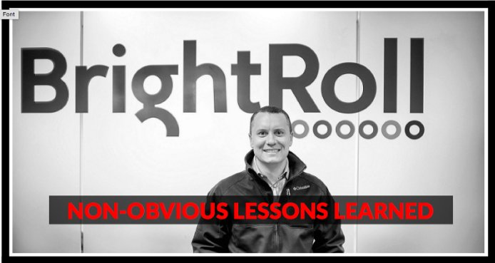 My 7 non-obvious lessons learned growing @BrightRoll from 0 to $640M - https://t.co/HPbJb4s5hl https://t.co/ARsF1gcIfn