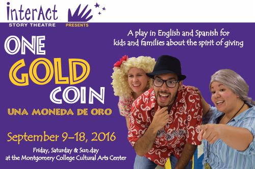 Theatre News: InterAct Story Theatre Presents Bilingual Play for Kids and Families: 'One Gold Coin–Una moneda de oro'