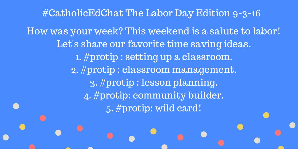 Those in the #edufollowchallenge come join #CatholicEdChat at 8am CST for the #LaborDay edition https://t.co/RPnOvi0prm