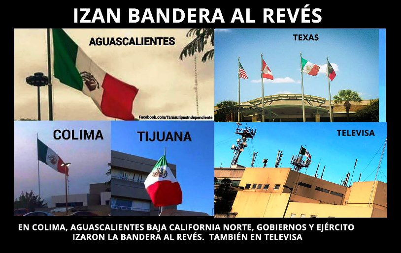 Regeneración On Twitter Izan Bandera Al Revés En Aguascalientes Colima Tijuana Texas Y Televisa Https T Co Rspqrrdieh