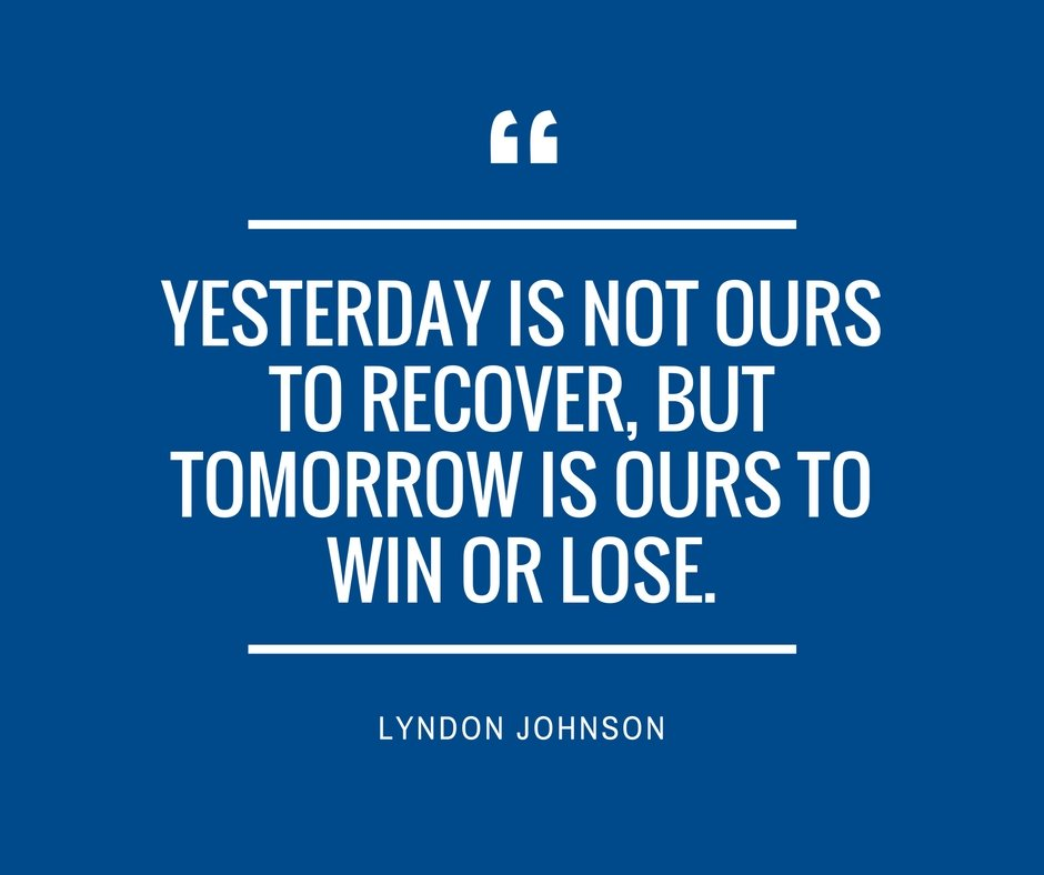 """Paychex on Twitter: """"""""Yesterday is not ours to recover, but tomorrow is  ours to win or lose."""" – Lyndon Johnson #MondayMotivation #Quote… """""""
