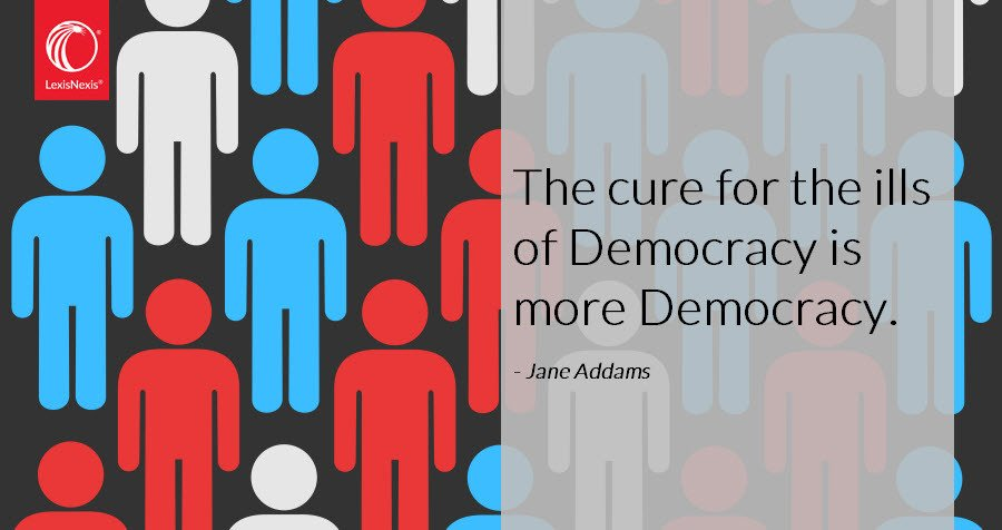 Image result for the cure for the ills of democracy is more democracy