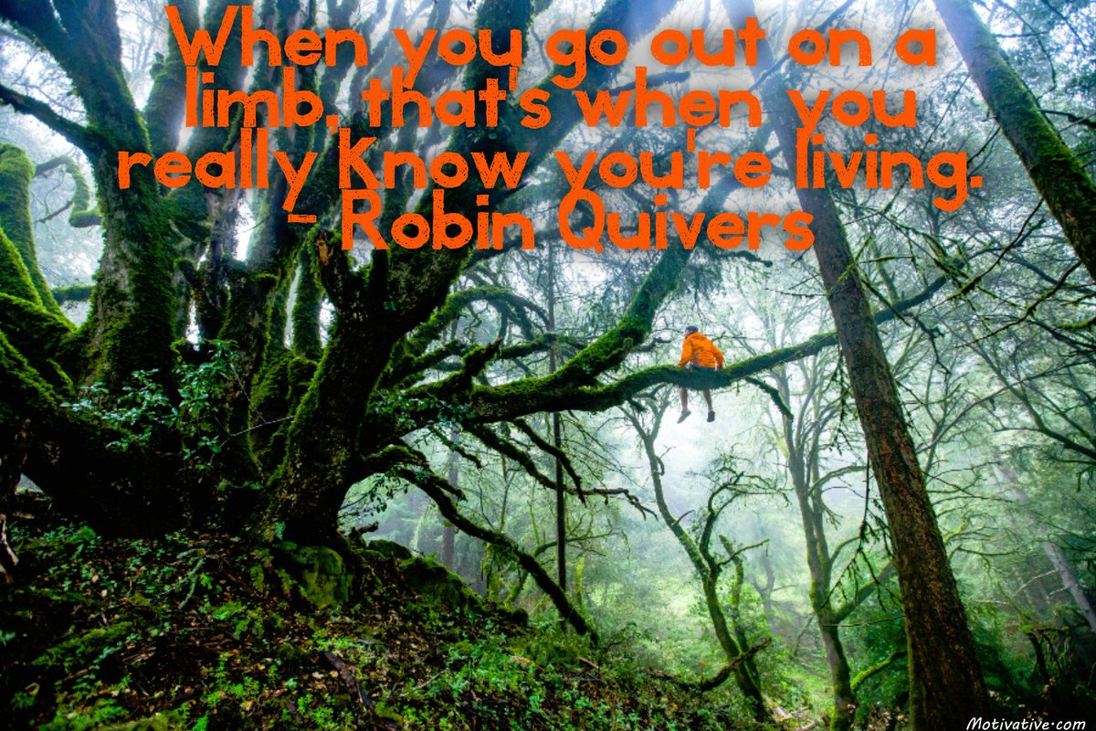 When you go out on a limb, that's when you really know you're living. – Robin Quivers motivative.com/quotes-proverb… #quote