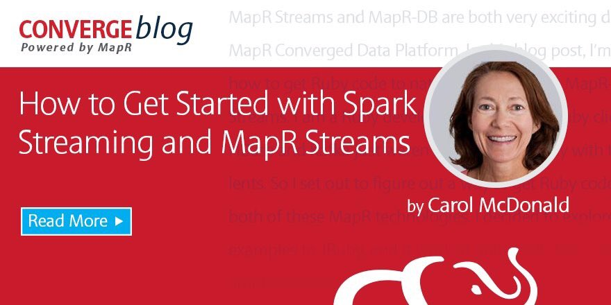 How to Get Started with Spark Streaming and MapR Streams Using the Kafka API