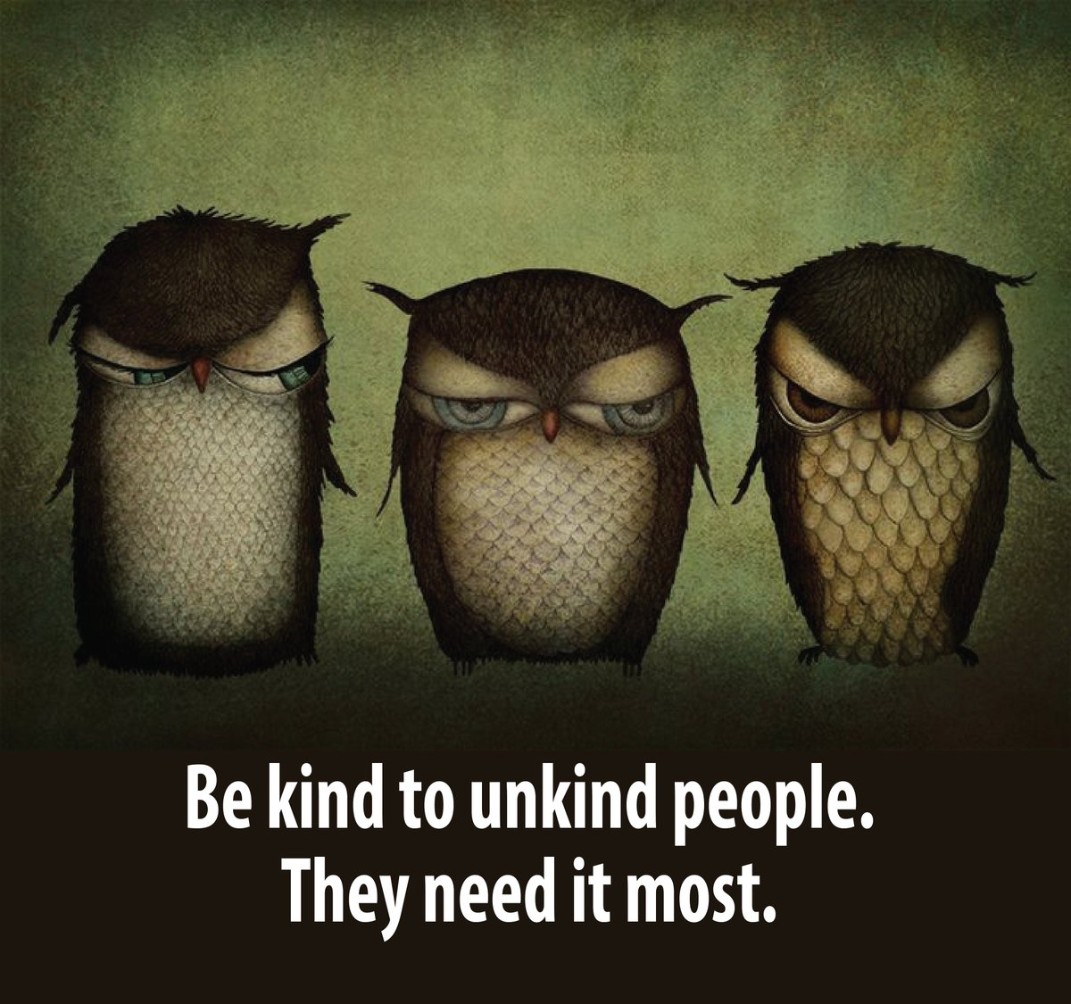 Mindful Living On Twitter Be Kind To Unkind People They Need It