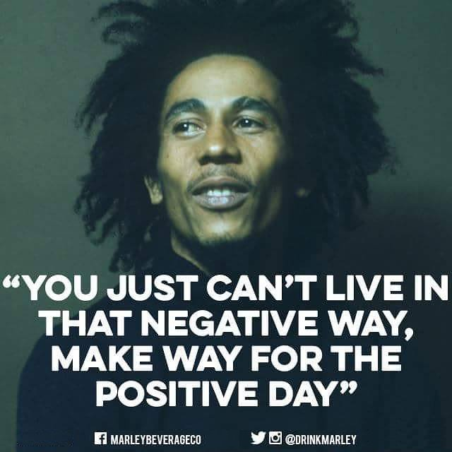 Bob Marley On Twitter Make Way For The Positive Day Drinkmarley