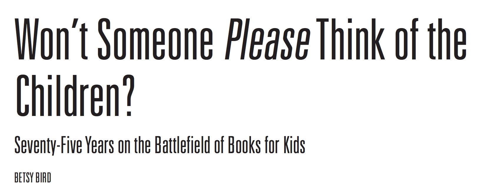"Thumbnail for A Close Read of Betsy Bird's ""Won't Someone Please Think of the Children?"""