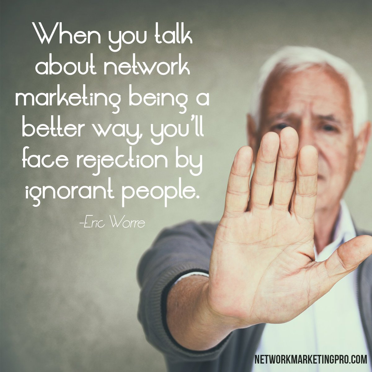"""Eric Worre Quotes Eric Worre On Twitter """"morningmotivation Rejection Feeds"""