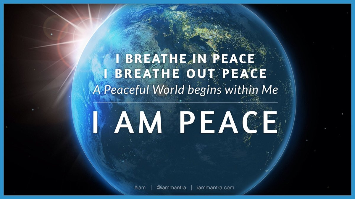 i am mantra on twitter today s mantra i breathe in peace i