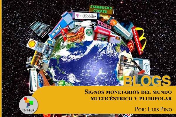 blogstelesur por luis pino | signos monetarios del mundo