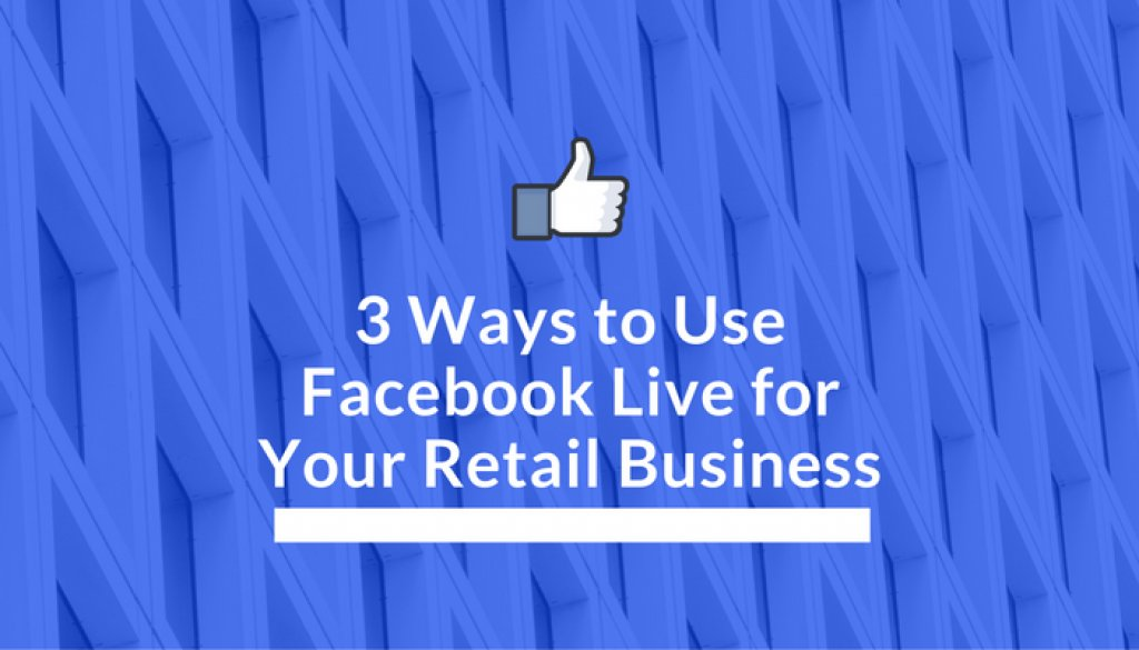 3 Ways to Use Facebook Live for Your Retail Business - via Social Impressions https://t.co/om7CcKpj0g https://t.co/gGzdZq49di