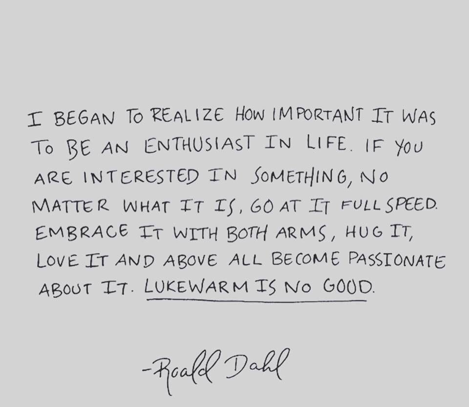 Whatever it is you do, do it with passion. Happy #RoaldDahlDay! https://t.co/NZyb3Hv3bE
