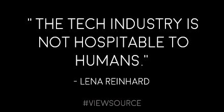 """""""The tech industry is not hospitable to humans."""" - @lrnrd #ViewSource https://t.co/SCECB4Hm9Z"""