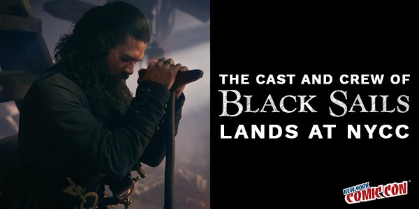 The Cast & Crew of @BlkSails_STARZ lands Friday at #NYCC! https://t.co/QU4RAbTBQK
