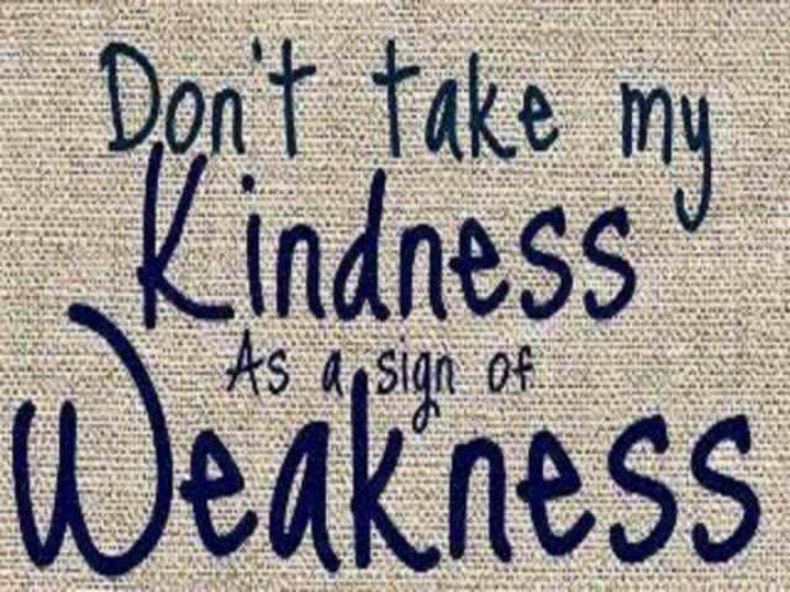 Deborah Thomas On Twitter Never Mistake My Kindness For Weakness