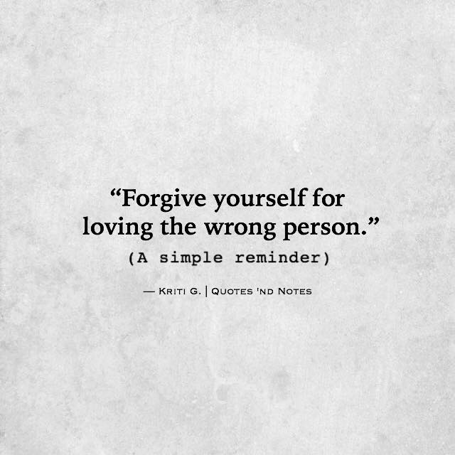 Quotes Nd Notes On Twitter Forgive Yourself For Loving The Wrong