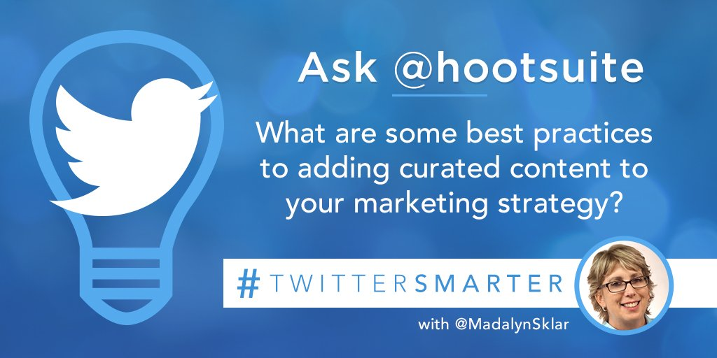 Ask @hootsuite: What are some best practices to adding curated content to your marketing strategy? #TwitterSmarter https://t.co/1vYJKu1VJQ