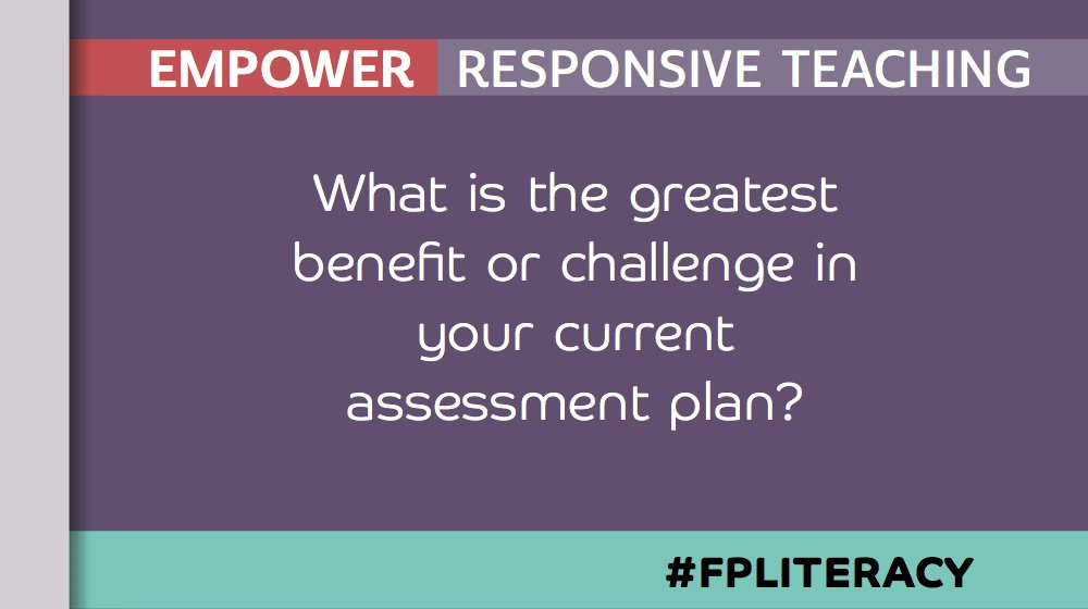 Q1. What is the greatest benefit or challenge in your current assessment plan? #FPLiteracy https://t.co/xxpaPEnK7r