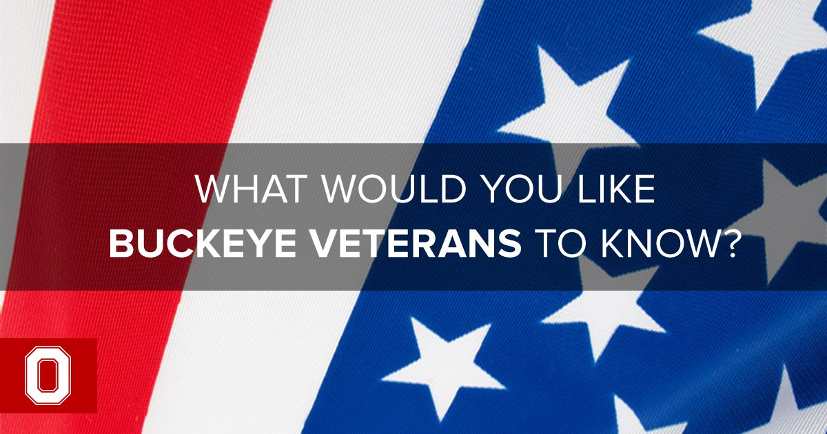 What would you like @OhioState student and alumni veterans to know? https://t.co/8lceYexoVe