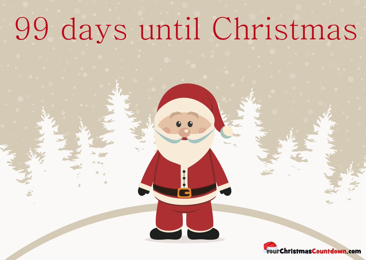 Until Christmas 99 Days Till Christmas.Your Christmas Countdown On Twitter Only 99 Days Until