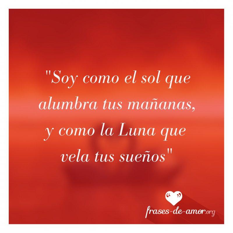 Frases De Amor A Twitteren Soy Como El Sol Que Alumbra Tus