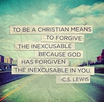 To be a Christian means to forgive the inexcusable because God forgives the inexcusable in you.  -C.S. Lewis https://t.co/ZS6O9zoVZD