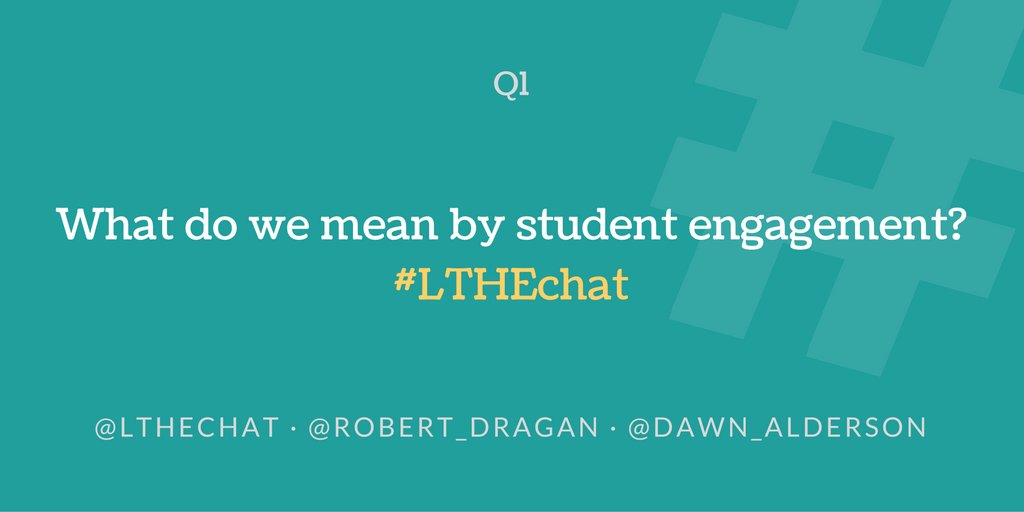 Q1: What do we mean by student engagement? #lthechat https://t.co/0EZR2YhLdX