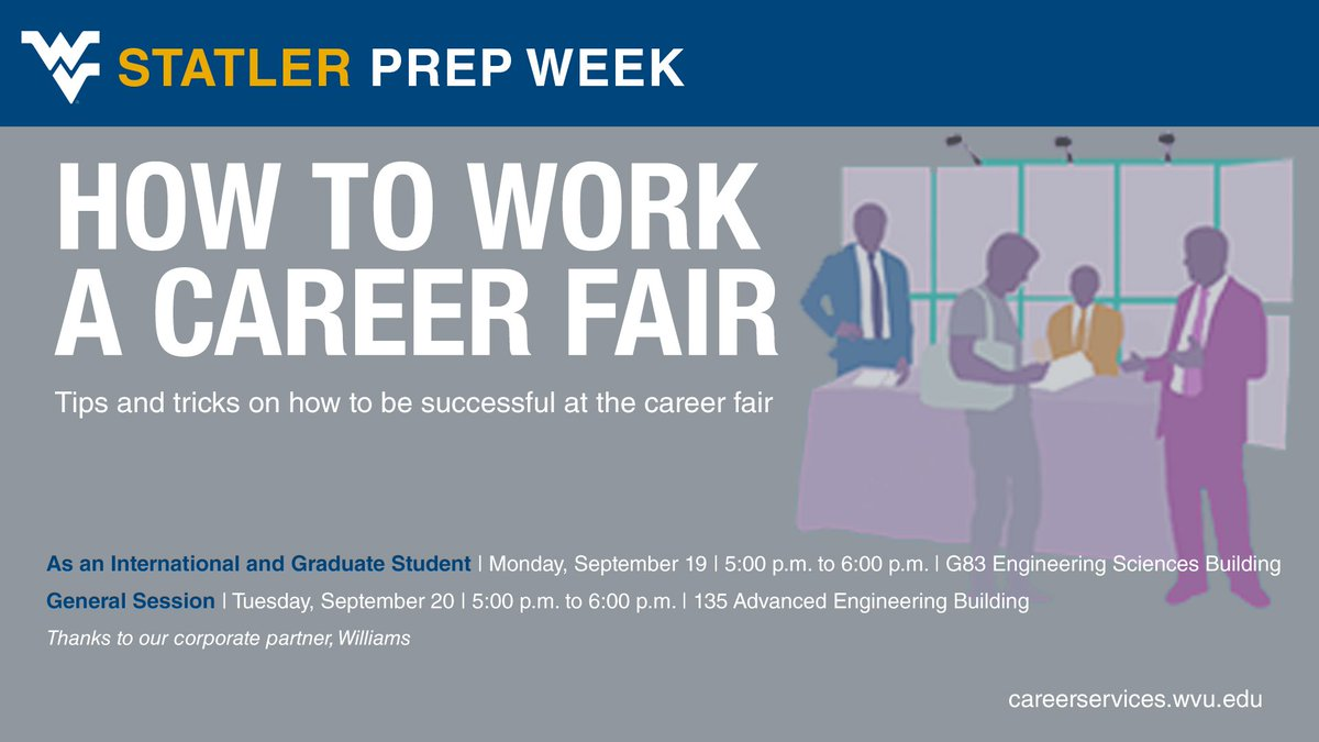 wvu career services on twitter icymi wvu statler career fair wvu career services on twitter icymi wvu statler career fair prep week starts off a how to work a career fair workshop at 5 p m in esb