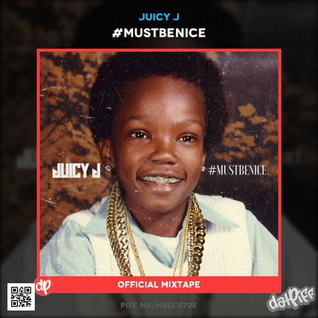Download! #MUSTBENICE by @therealJuicyJ