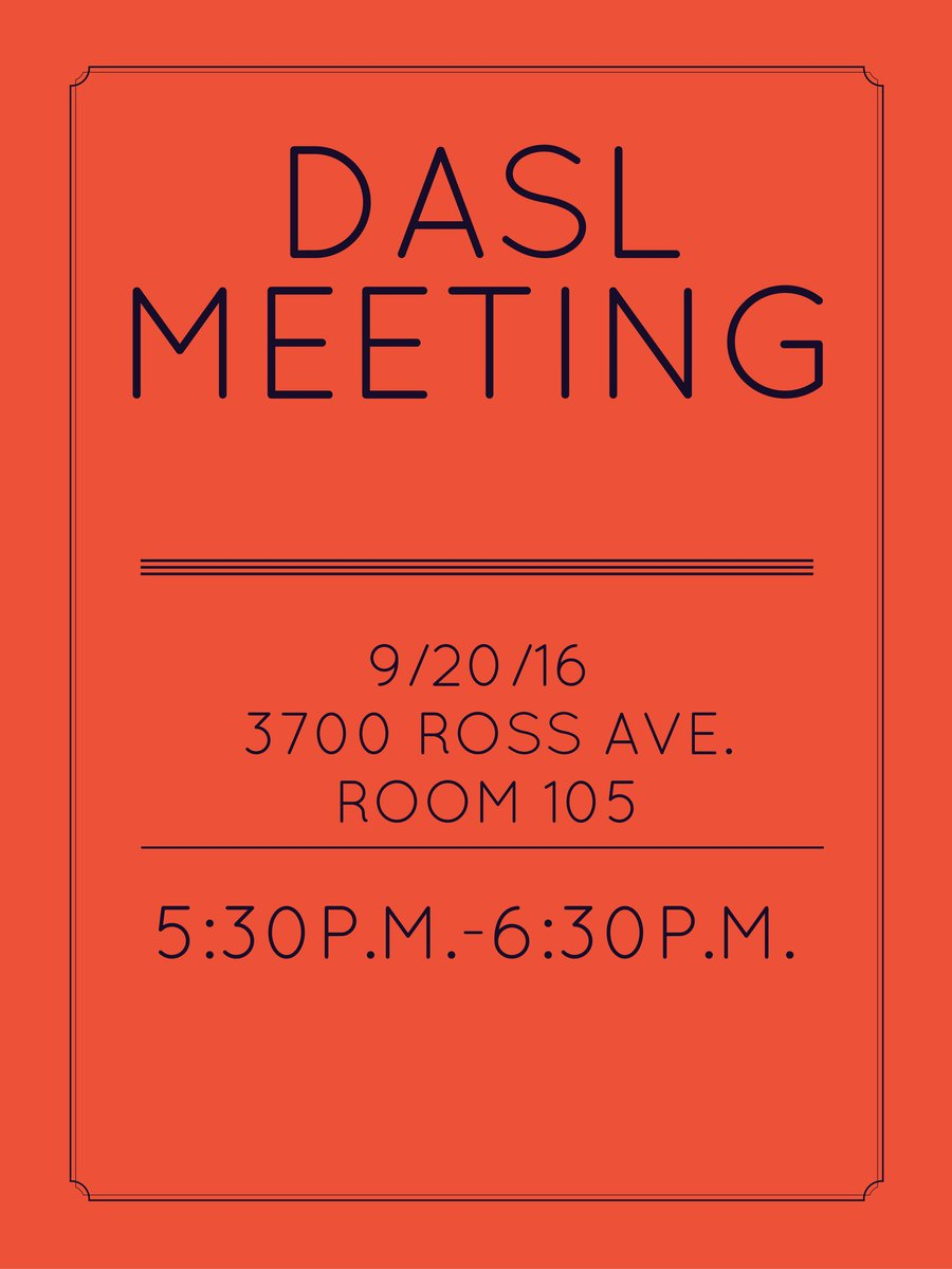 DASL meeting today at 3700 Ross Ave room 105 5:30-6:30 p.m.