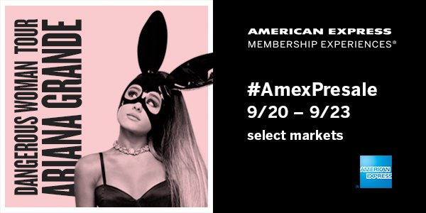 Card Members can get #AmexPresale tix now thru 9/23 to @ArianaGrande! #DangerousWomanTour https://t.co/CUDnVZf041 https://t.co/Y08imDIQTG