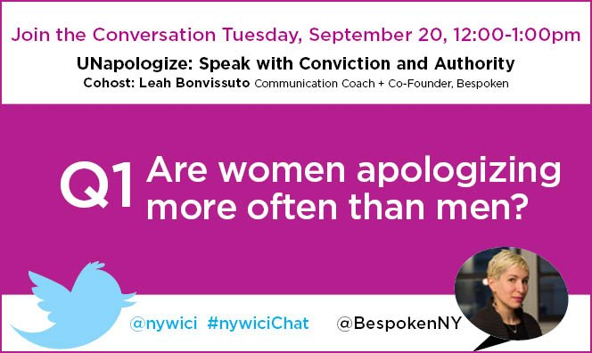 Q1. Are women apologizing more often than men? #nywicichat https://t.co/3rlAnayVKP