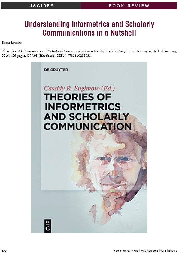 #JSCIRES #BookReview Theories of #Informetrics and Scholarly #Communication by Cassidy R  Sugimoto  http://www. jscires.org/article/163  &nbsp;   #OA #BlaiseCronin<br>http://pic.twitter.com/du9GxVGKD3