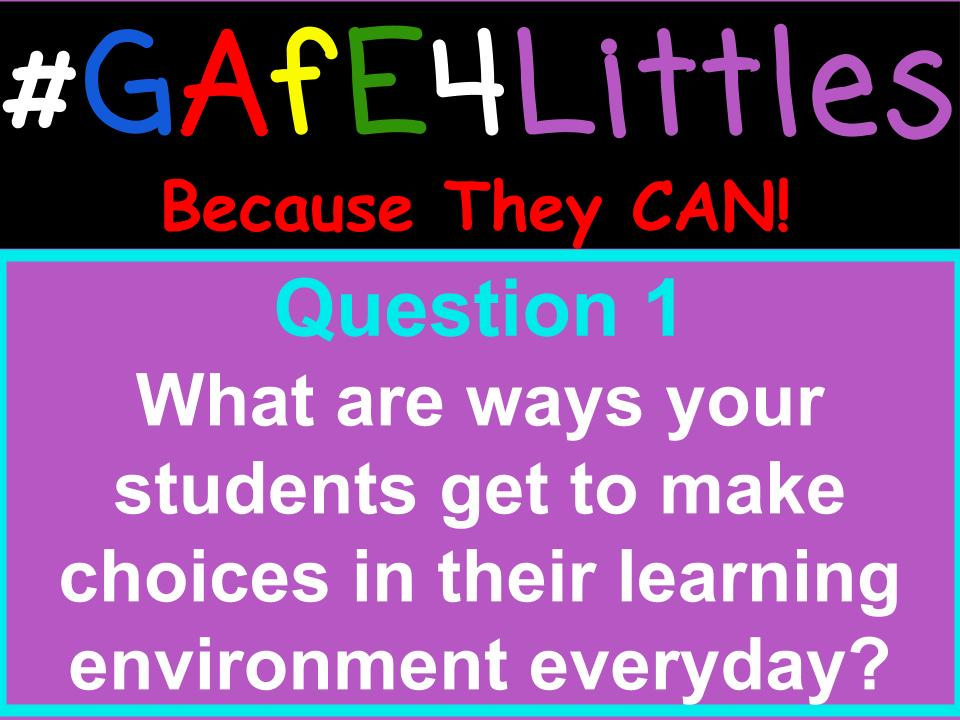 Q1 What are ways your students get to make choices in their learning environment everyday? #gafe4littles https://t.co/1wQU0iGLw4