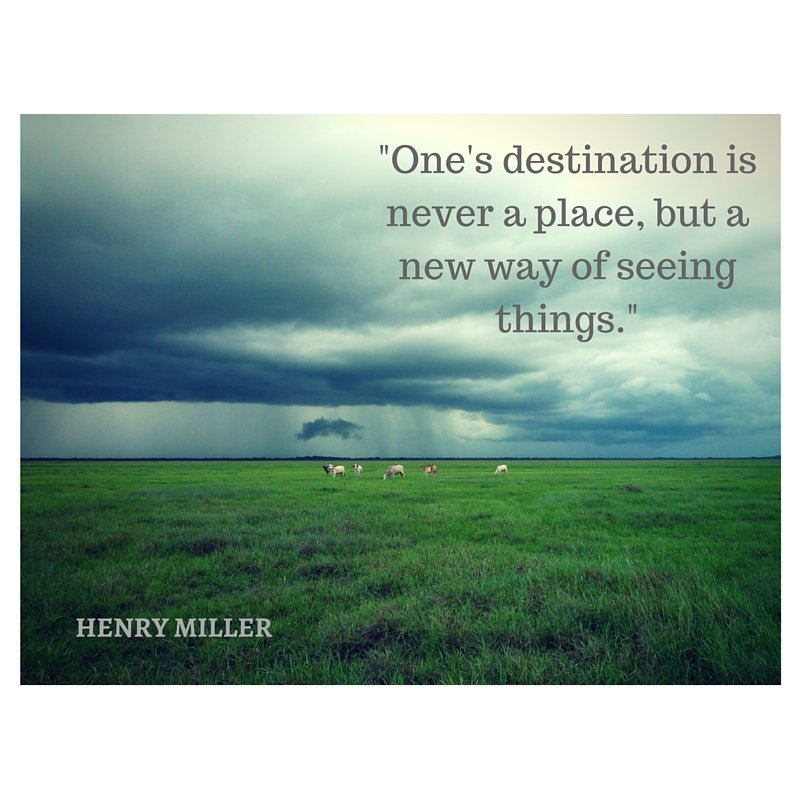 """""""One's destination is never a place, but a new way of seeing things."""" Henry Miller   #life  #quote"""